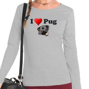 Camiseta manga larga Diseño I Love pug - Mujer